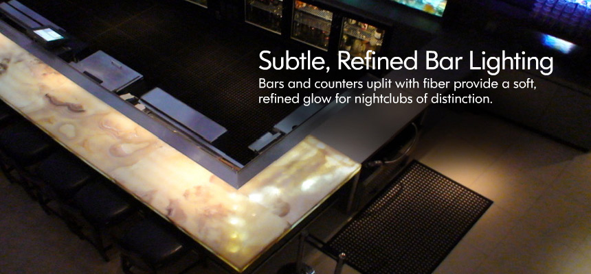 Subtle, Refined Bar Lighting - Bars and counters uplit with fiber provide a soft, refined glow for nightclubs of distinction.